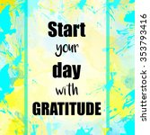 start your day with gratitude... | Shutterstock . vector #353793416
