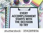 Small photo of Motivational business quote / Every accomplishment starts with the decision to try