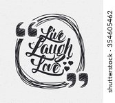 live laugh love hand lettering... | Shutterstock .eps vector #354605462