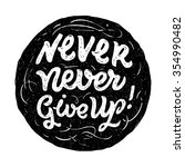 """never never give up""  hand... 