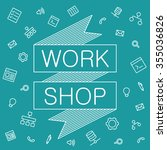 web banner for workshop event.... | Shutterstock .eps vector #355036826