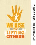 we rise by lifting others.... | Shutterstock .eps vector #355138862