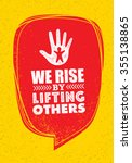 we rise by lifting others....   Shutterstock .eps vector #355138865