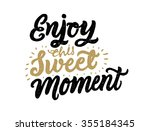 """enjoy this sweet moment"" hand... 