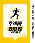 worry less  run more. creative... | Shutterstock .eps vector #355286432
