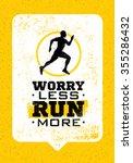 worry less  run more. creative... | Shutterstock .eps vector #355286432