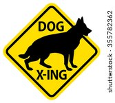 Dog X Ing Yield Sign Featuring...