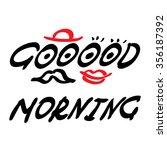 hand lettering good morning ... | Shutterstock .eps vector #356187392