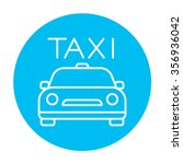taxi line icon for web  mobile...   Shutterstock .eps vector #356936042