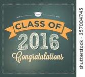 class of 2016 congratulations... | Shutterstock .eps vector #357004745