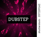 dubstep | Shutterstock .eps vector #357239162