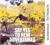 say yes to new adventures  ... | Shutterstock . vector #357502676