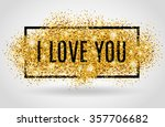 i love you. valentines day card.... | Shutterstock .eps vector #357706682