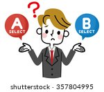 male unsure which option to... | Shutterstock .eps vector #357804995