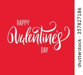happy valentines day lettering... | Shutterstock .eps vector #357827186