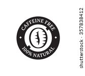 caffeine free label for food... | Shutterstock .eps vector #357838412