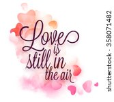 stylish text love is still in... | Shutterstock .eps vector #358071482