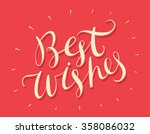 best wishes. hand lettering.  | Shutterstock .eps vector #358086032