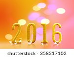 2016 year. on blurred bokeh... | Shutterstock . vector #358217102