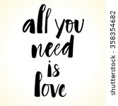 all you need is love modern... | Shutterstock .eps vector #358354682