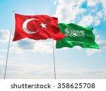 turkey   saudi arabia flags are ... | Shutterstock . vector #358625708