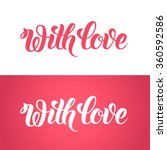 with love text hand lettering.... | Shutterstock .eps vector #360592586