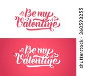 be my valentine hand lettering... | Shutterstock .eps vector #360593255