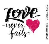 love never fails. brush... | Shutterstock .eps vector #360635612