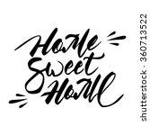 home sweet home hand lettering... | Shutterstock .eps vector #360713522