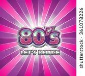 80s dance party illustration.... | Shutterstock .eps vector #361078226