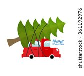 car carries christmas tree.... | Shutterstock .eps vector #361192976