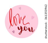 """hand drawn phrase """"love you""""...   Shutterstock .eps vector #361353962"""
