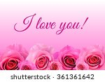 valentines greeting with roses | Shutterstock . vector #361361642