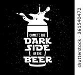 dark side of the beer print.... | Shutterstock .eps vector #361540472