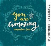 you are amazing. remember that. ... | Shutterstock .eps vector #361836572