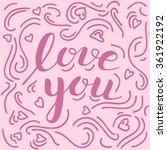 romantic hand drawn lettering ... | Shutterstock .eps vector #361922192