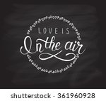 hand sketched love is in the... | Shutterstock .eps vector #361960928