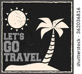 let's go travel. creative... | Shutterstock .eps vector #362036816
