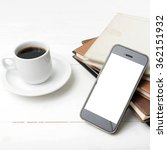 coffee cup with phone and stack ... | Shutterstock . vector #362151932