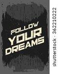 follow your dreams. creative...   Shutterstock .eps vector #362210222