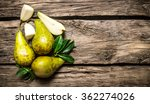 fresh pears with leaves. on the ... | Shutterstock . vector #362274026