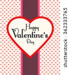 happy valentine's day. love.... | Shutterstock .eps vector #362333765