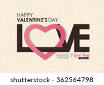 love happy valentines day card  ... | Shutterstock .eps vector #362564798