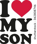 i love my son | Shutterstock .eps vector #362808746