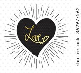 love   lettering made by hand.... | Shutterstock .eps vector #362977562