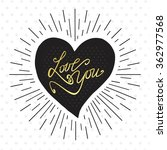 love   lettering made by hand.... | Shutterstock .eps vector #362977568