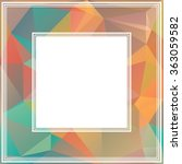 polygonal abstract border with... | Shutterstock .eps vector #363059582