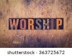 "the word ""worship"" written in... | Shutterstock . vector #363725672"
