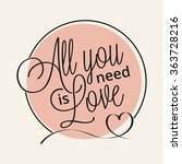 all you need is love hand... | Shutterstock .eps vector #363728216