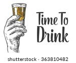 Male hand holding a shot of alcohol. Drawn design element. Vintage vector engraving illustration for label, poster, invitation to a party drink.  | Shutterstock vector #363810482